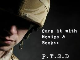 Cure it with Movies/Books: Post Traumatic Stress Disorder (PTSD)
