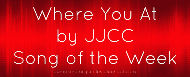 Where You At by JJCC Song of the Week