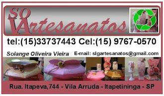 ARTESANATOS SOLANGE O.V RUA. ITAPEVA,744 VILA ARRUDA - ITAPETININGA - SP tel: (15)3373-443 Cel: 976