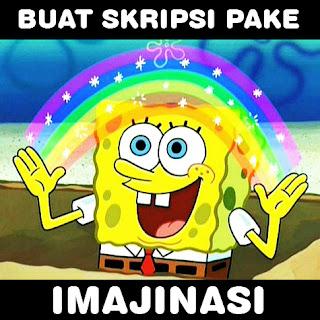 meme spongebob imajinasi skripsi