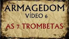 ARMAGEDOM 6: As 7 Trombetas