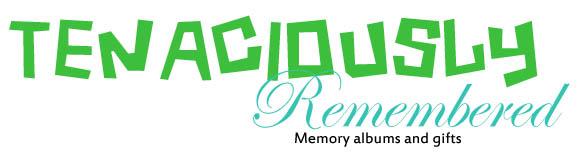 Tenaciously Remembered