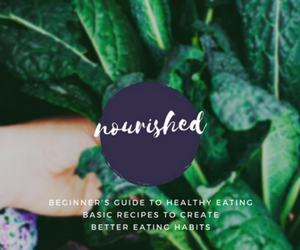 ↠ 'Nourished' The Beginner's Guide to Healthy Eating