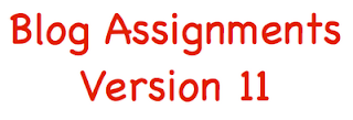Blog Assignments Version Eleven