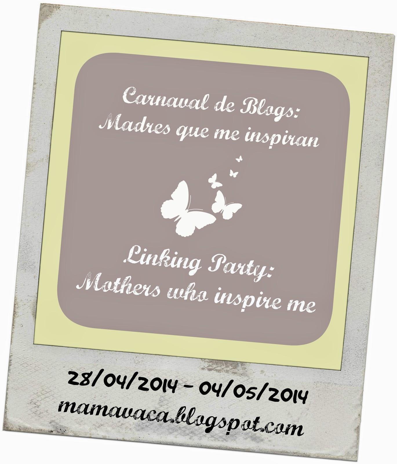 http://mamavaca.blogspot.com.es/2014/04/carnaval-de-blogs-madres-que-me.html