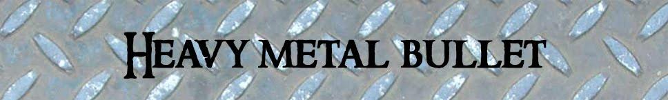 Heavy Metal Bullet