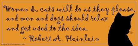 Women and cats Heinlein quote