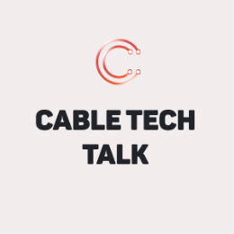 Cable Tech Talk