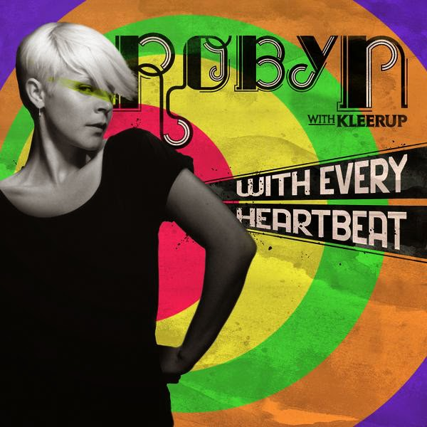 Robyn - With Every Heartbeat (With Kleerup) [Radio Edit] - Single Cover
