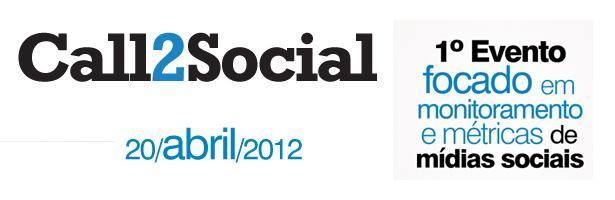 Call2Social acontece no final de abril em São Paulo, e vai reunir profissionais de empresas como WMcCann,Vivo, Philips e Netshoes