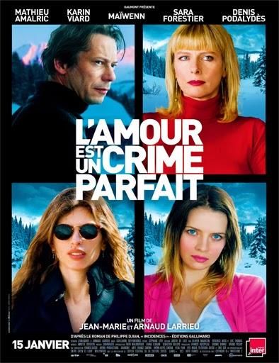 Ver El amor es un crimen perfecto (L'amour est un crime parfait) (2013) Online