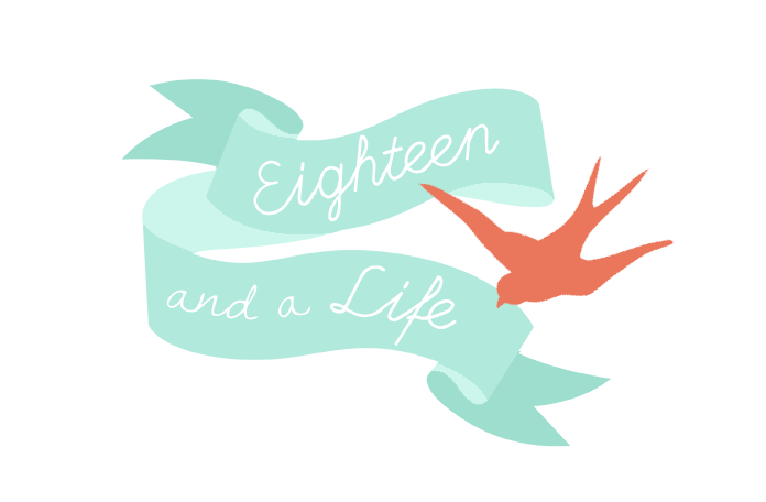 eighteen and a life blog