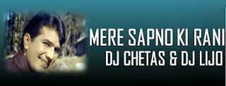 Mere+Sapno+Ki+Rani+Remix-DJ+Chetas+&+DJ+Lijo