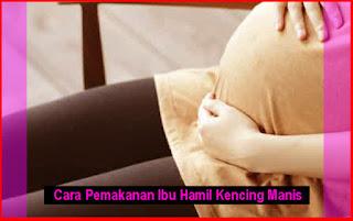 Cara Pemakanan Ibu Hamil Kencing Manis