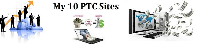 My 10 PTC Sites