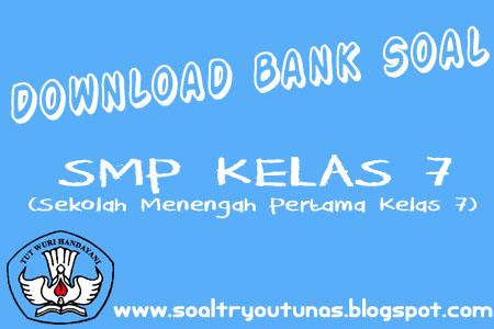 Bank Soal Dan Latihan Soal Download Bank Soal Smp Kelas 7