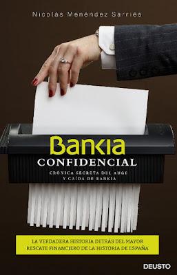 LIBRO - Bankia confidencial  Crónica secreta del auge y caída de Bankia  Nicolás Menéndez Sarriés (Deusto - 6 octubre 2015)  POLITICA & ECONOMIA | Edición papel & ebook kindle  Comprar en Amazon