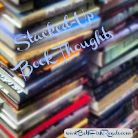 Stacked-Up Book Thoughts @ www.BethFishReads.com