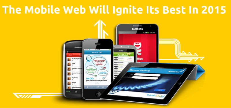 The Mobile Web will ignite its best in 2015