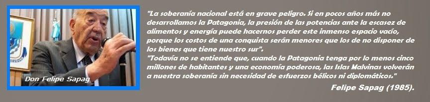 DON FELIPE SAPAG UN PATAGÓNICO ARGENTINO.