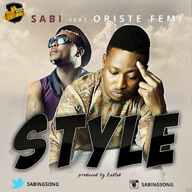 Sabi – Style ft. Oriste Femi