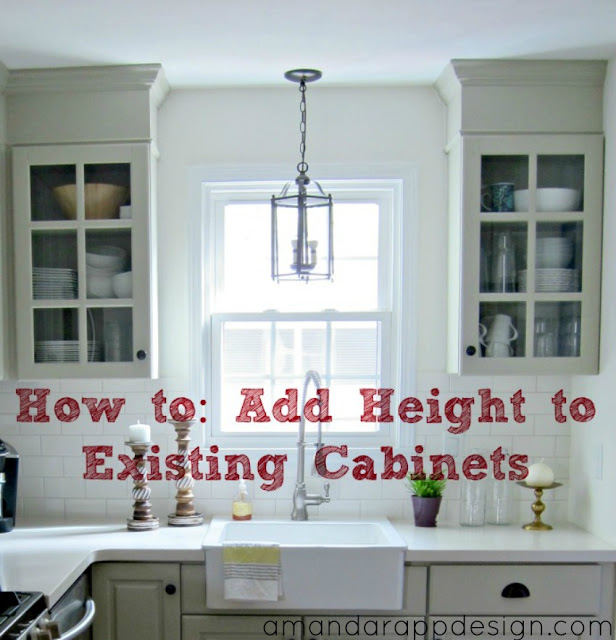 Amanda rapp design add height to existing cabinets for Adding new cabinets to existing kitchen