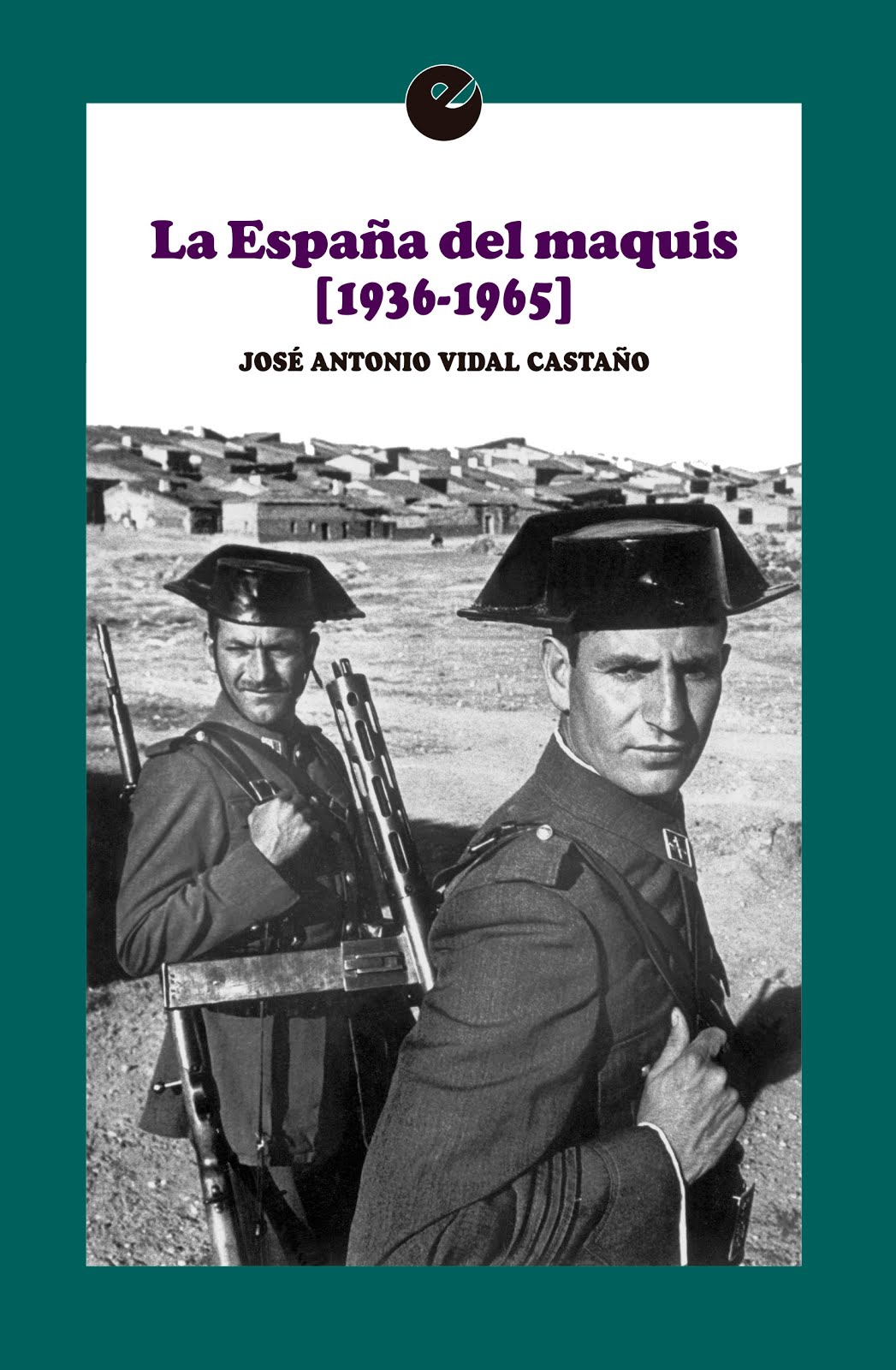 LA ESPAÑA DEL MAQUIS (1936-1965), edición impresa (papel) y ampliada. Punto de Vista, 2016