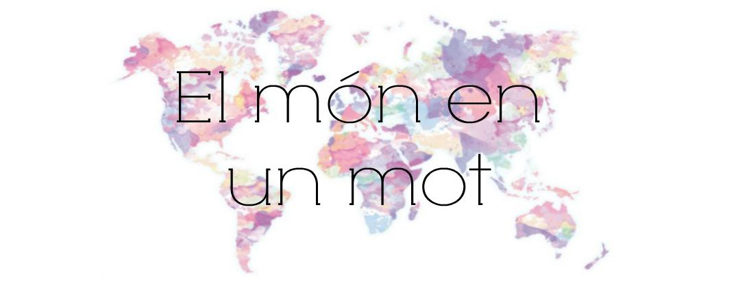 El món en un mot