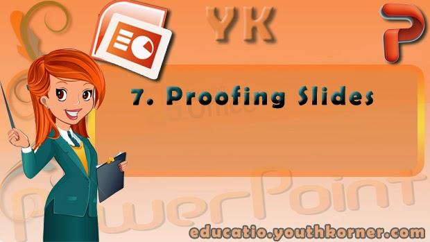 7-Proofing Slides