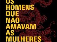 Resenha II Os Homens que Não Amavam as Mulheres -  Millennium # 1 - Stieg Larsson