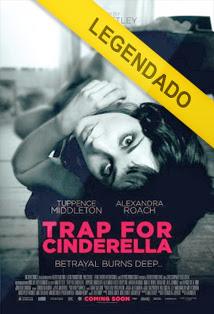 Uma Armadilha para Cinderella – Legendado