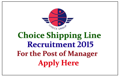 Choice Shipping Line Hiring Candidates for the various posts 2015