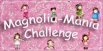 Magnolia Mania - fortnightly (Wednesday's)