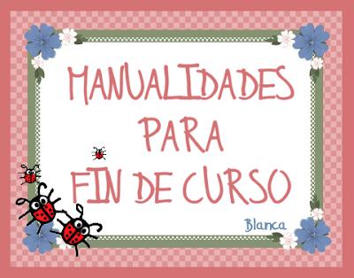 para Educación Infantil: MANUALIDADES PARA FIN DE CURSO (GRADUACIÓN