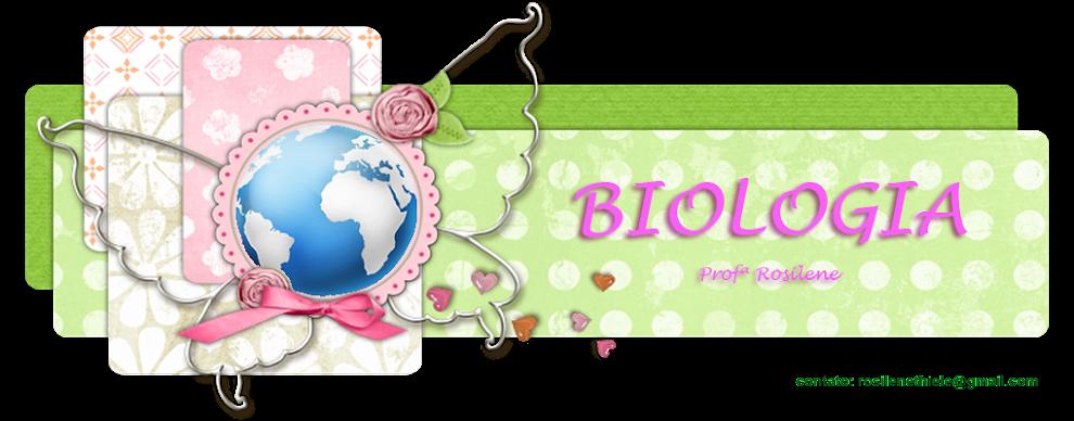 Biologia Profª Rosilene