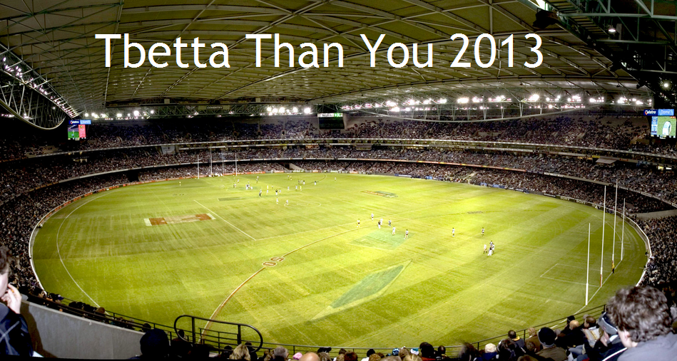 Tbetta Than You 2013