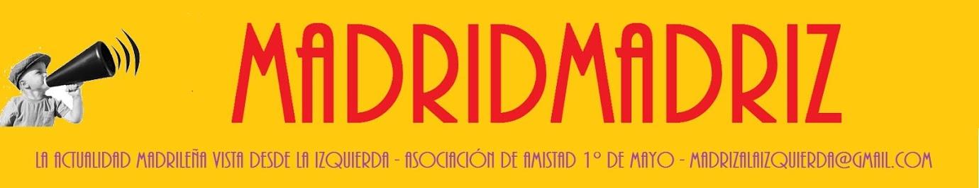 Noticias en Madriz a la Izquierda