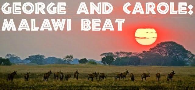 George and Carole: Malawi Beat