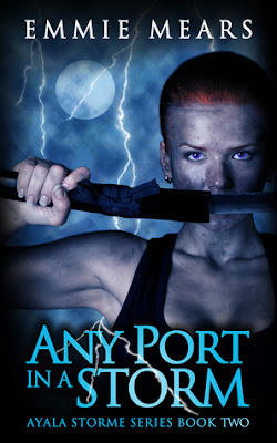 Any Port in a Storm urban fantasy Ayala Storme series by Emmie Mears