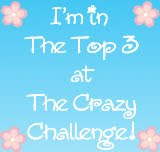 I made the top 3 at Crazy Challenge !