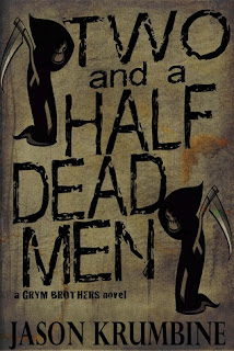 Two and Half Dead Men by Jason Krumbine