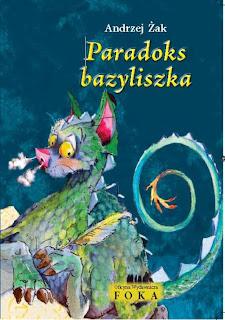 Andrzej Żak. Paradoks bazyliszka.