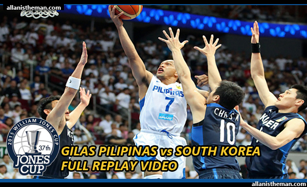 Gilas Pilipinas loss to South Korea,82-70, in Jones Cup 2015 - (FULL GAME REPLAY VIDEO)