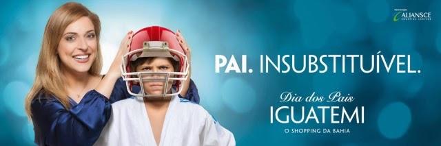 Campanha Dia dos Pais Iguatemi 2014. Pai Insubstituível