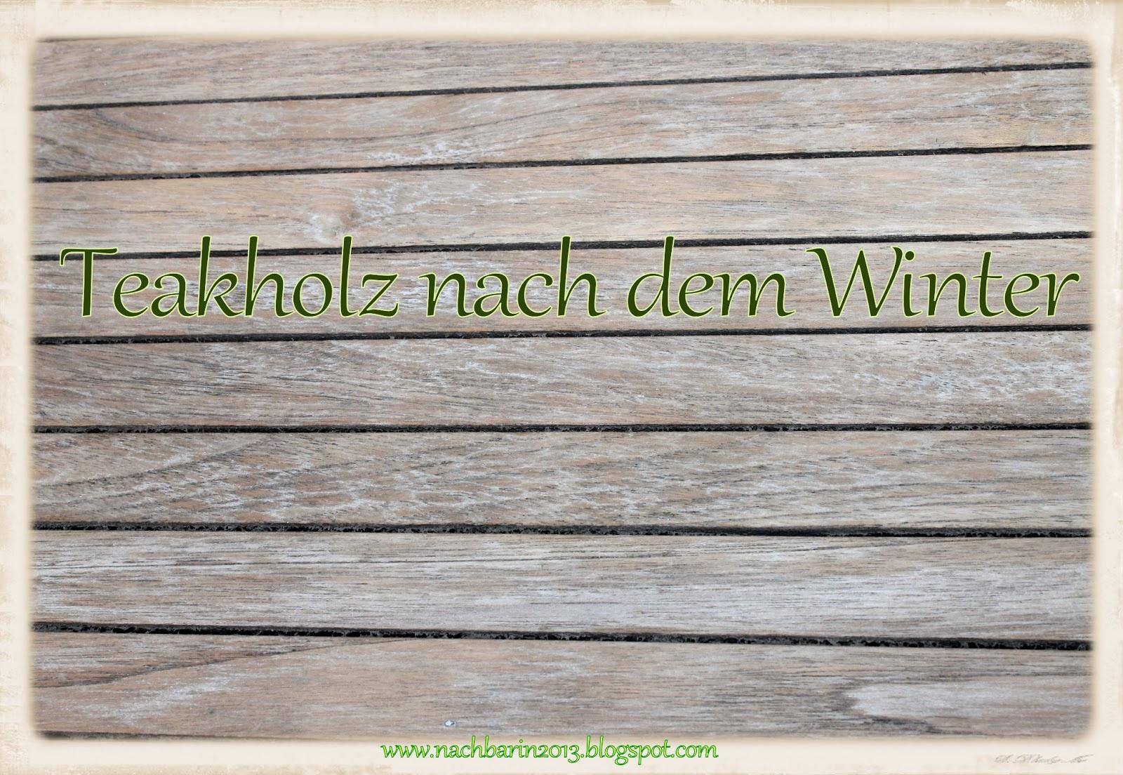 Teakholzmöbel patina  Die lästige Nachbarin: Teakholz reinigen & auffrischen (Vorher ...