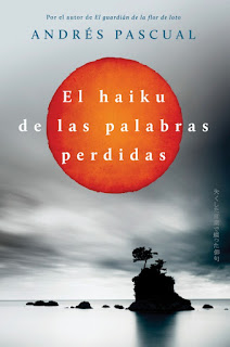 novela El haiku de las palabras perdidas escritor Andrés Pascual