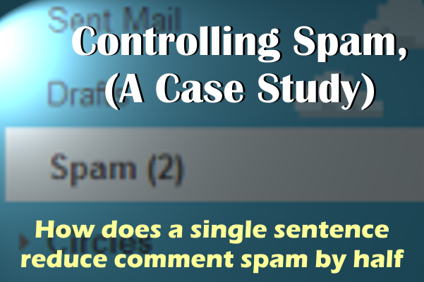 How did a sentence reduce comments by half (Controlling Spam)