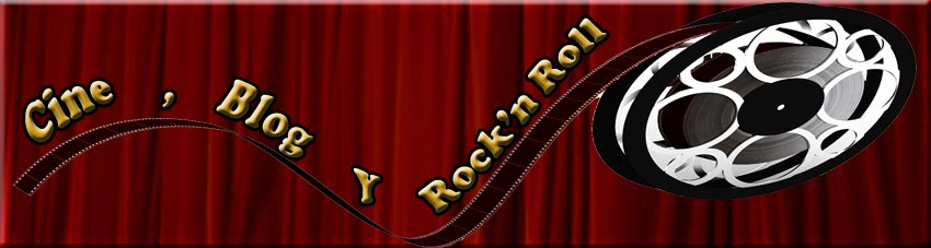 Cine, Blog y Rock'n'Roll