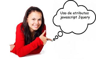 Uso de atributos javascript Jquery