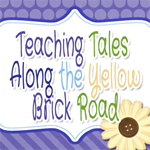 Teaching Tales Along the Yellow Brick Road